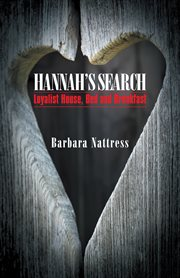 Hannah's search. Loyalist House, Bed and Breakfast cover image