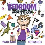 Bedroom Mayhem