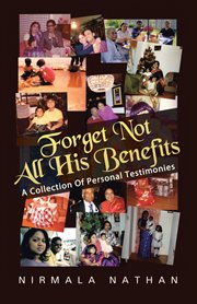 Forget not all his benefits. A Collection of Personal Testimonies cover image