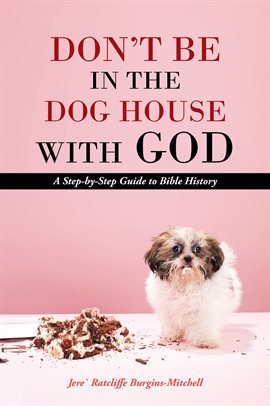 Cover image for Don't Be in the Dog House with God