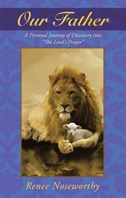Our father. A Personal Journey of Discovery into the Lord's Prayer cover image