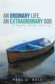 An ordinary life, an extraordinary god. Is Anybody Really Listening? cover image