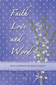 Faith Love and Word
