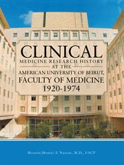 Clinical Medicine Research History at the American University of Beirut, Faculty of Medicine 1920
