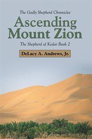 Ascending Mount Zion