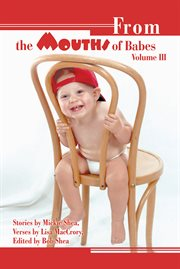 From the mouths of babes volume iii cover image