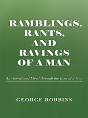 Ramblings, rants, and ravings of a man. As Viewed and Lived Through the Eyes of a Guy cover image