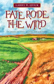 Fate rode the wind : an American story of hope and fortitude cover image