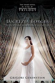 The Lucrezia Borgia European Marriage Center