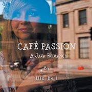 Caf̌ passion. A Java Romance cover image