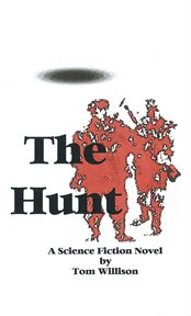 The hunt. A Science Fiction Mystery cover image