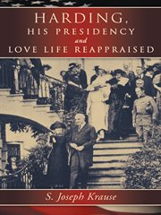 Harding, his presidency and love life reappraised cover image