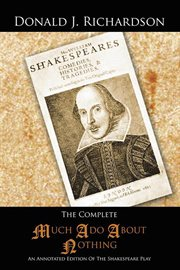The Complete Much ado about nothing : an annotated edition of the Shakespeare play cover image