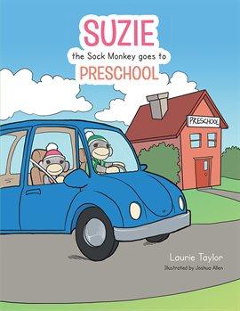 Suzie the Sock Monkey Goes to Preschool