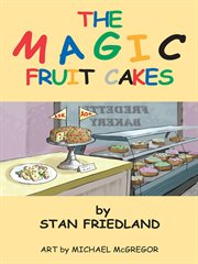 The Magic Fruitcakes