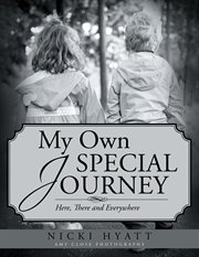 My own special journey. Here, There and Everywhere cover image