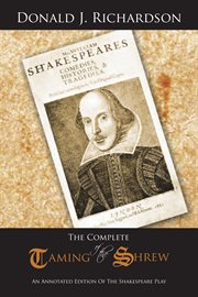 Complete taming of the shrew : an annotated edition of the shakespeare play cover image