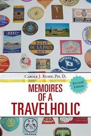 Memoires of a Travelholic cover image