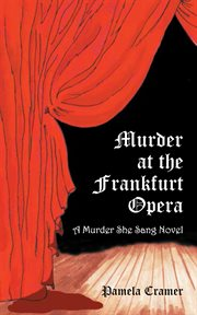 Murder at the Frankfurt Opera : a murder she sang novel cover image