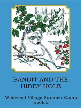Bandit and the Hidey Hole — Kalamazoo Public Library