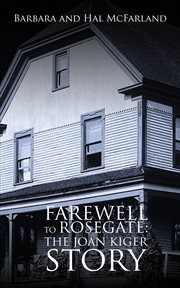 Farewell to Rosegate : The Joan Kiger Story cover image