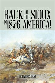 Back To The Sioux In 1876 America!