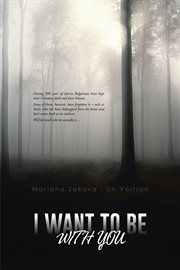 I want to be with you cover image