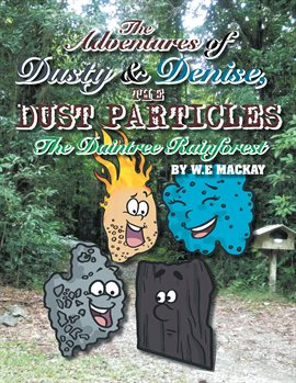 Cover image for The Adventures of Dusty and Denise, the Dust Particles