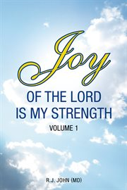 Joy of the Lord Is My Strength, Volume 1