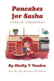 Pancakes for sasha. Even at Christmas cover image