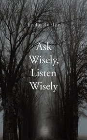 Ask Wisely, Listen Wisely