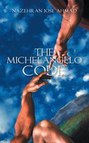 The Michelangelo Code