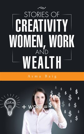 Stories of Creativity, Women, Work and Wealth