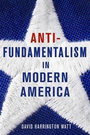 Antifundamentalism in modern America cover image