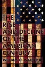 The rise and decline of the American century cover image