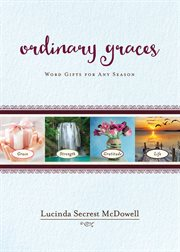 Ordinary graces : word gifts for any season cover image