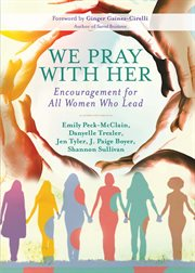 We pray with her : encouragement for all women who lead cover image