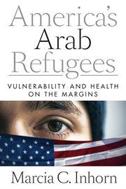America's Arab Refugees