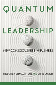 Quantum leadership : new consciousness in business cover image