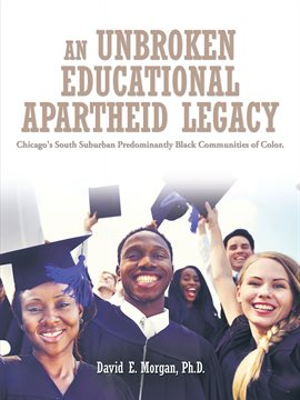 Cover image for An Unbroken Educational Apartheid Legacy
