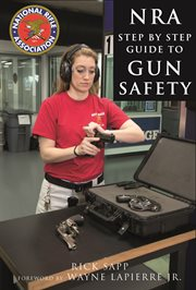 NRA Step-by-step Guide To Gun Safety