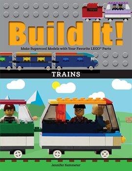 Build It! Trains