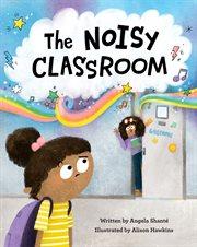 The Noisy Classroom