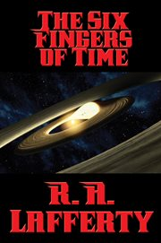 The six fingers of time, and other stories cover image