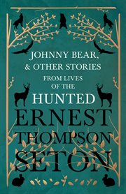 Johnny Bear and other stories from Lives of the hunted cover image