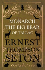 Monarch, the big bear of Tallac : with 100 drawings cover image