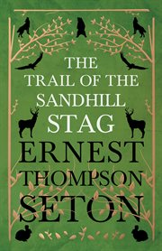 The trail of the sandhill stag : and 60 drawings cover image