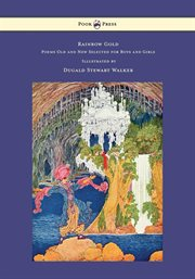 Rainbow gold : poems old and new selected for boys and girls cover image