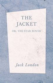 The Jacket : (The Star Rover) cover image