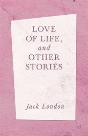 Love of life, and other stories cover image